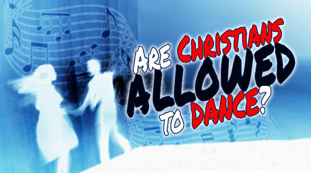 are-christians-allowed-to-dance