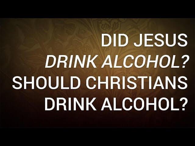 did-jesus-drink-alcohol-should-christians-drink-alcohol