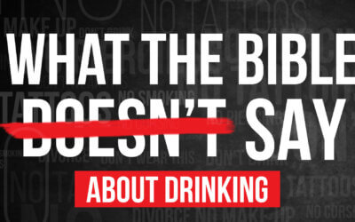 What the Bible Doesn't Say About Drinking