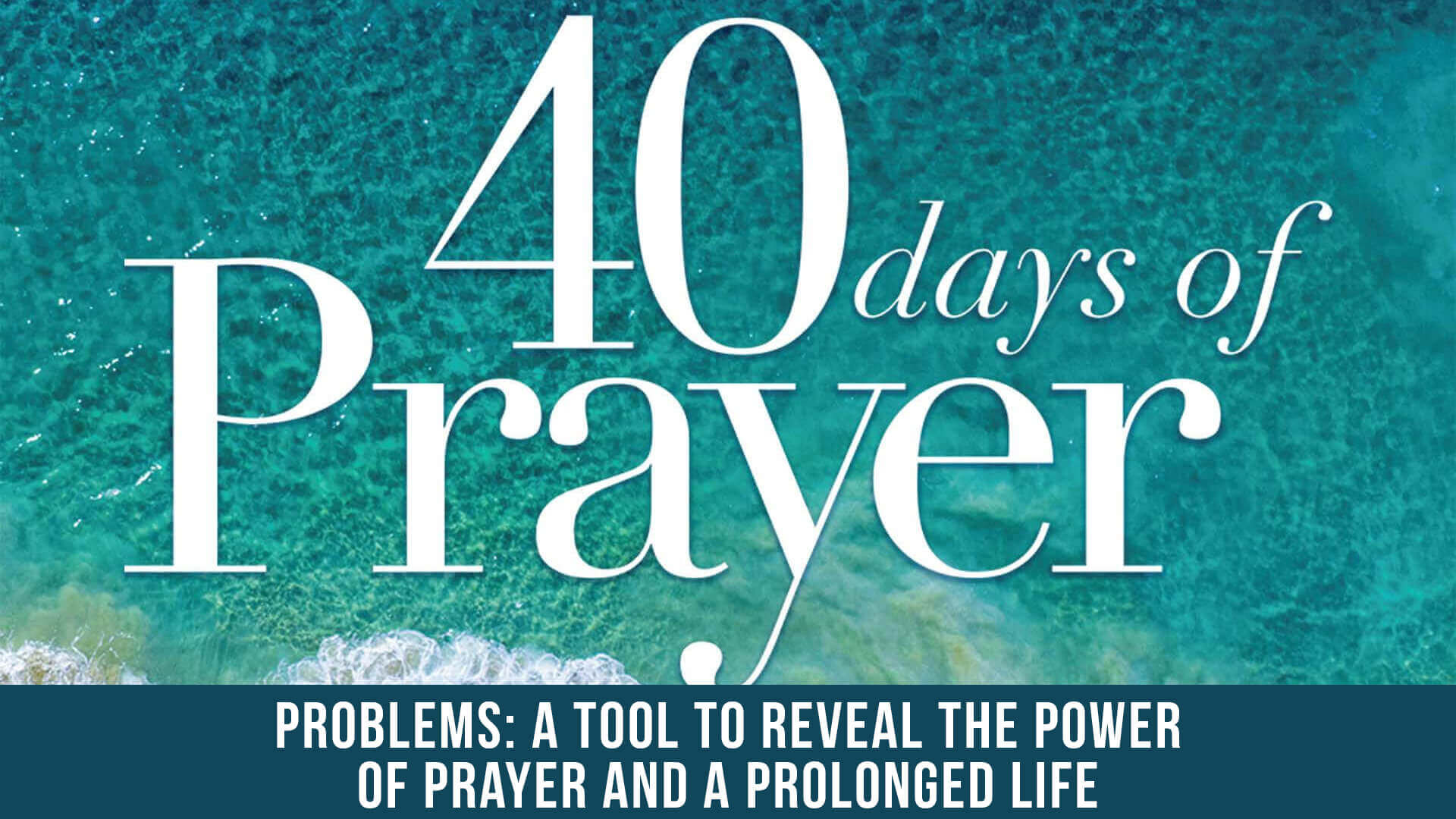 Problems - A Tool to Reveal the Power of Prayer and
