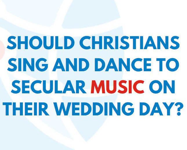 should-christians-sing-and-dance-to-secular-music-on-their-wedding-day