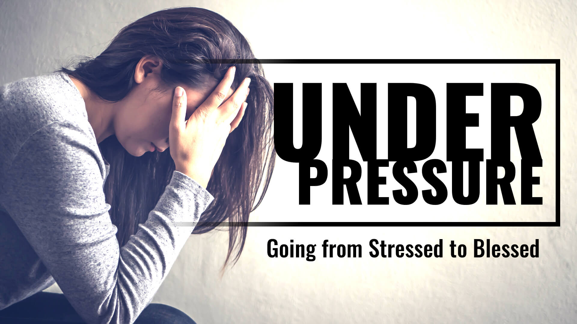 Under Pressure: Going from Stressed to Blessed