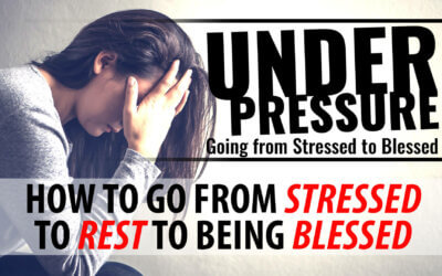 How to go From Stressed to Rest to Being Blessed