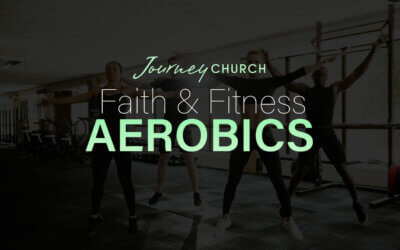 Faith and Fitness Aerobics at Journey Church