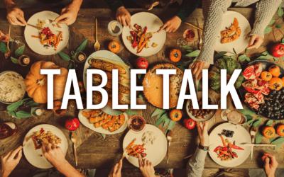 Table Talk: Week 4