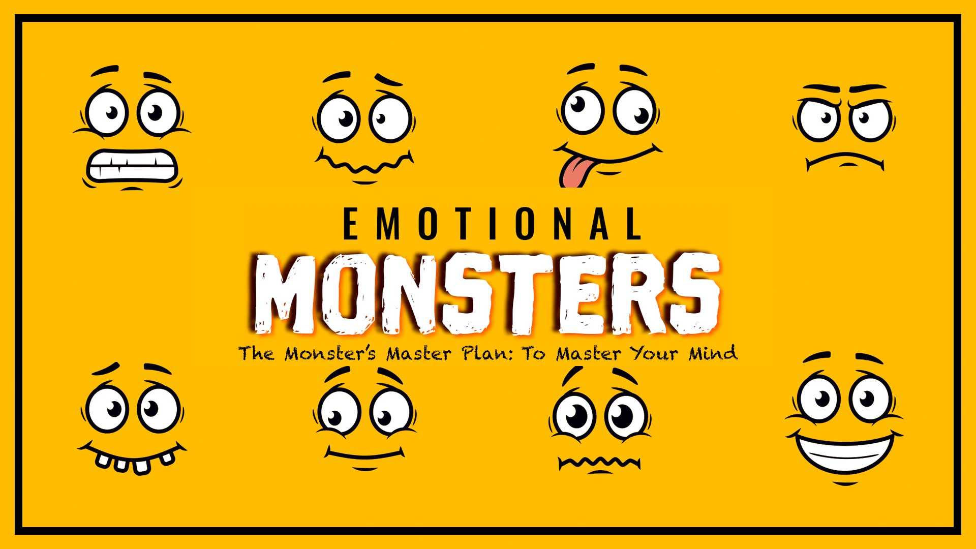 Emotional Monsters: The Monster's Master Plan to Master Your Mind
