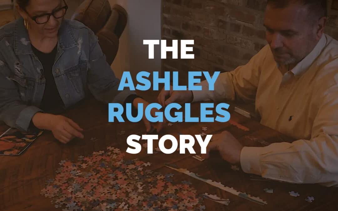 Ashley Ruggles Story
